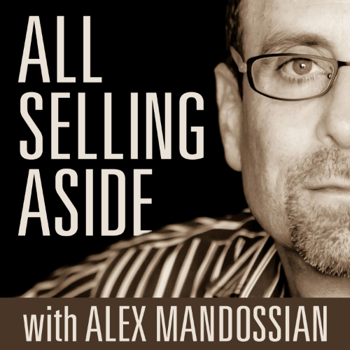 All Selling Aside Podcast with Alex Mandossian