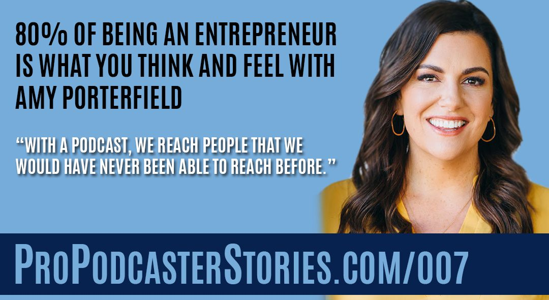 Amy Porterfield on Pro Podcaster Stories