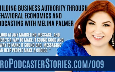 Building Business Authority Through Behavioral Economics and Podcasting with Melina Palmer
