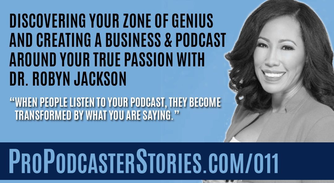 Dr. Robyn Jackson on Pro Podcaster Stories