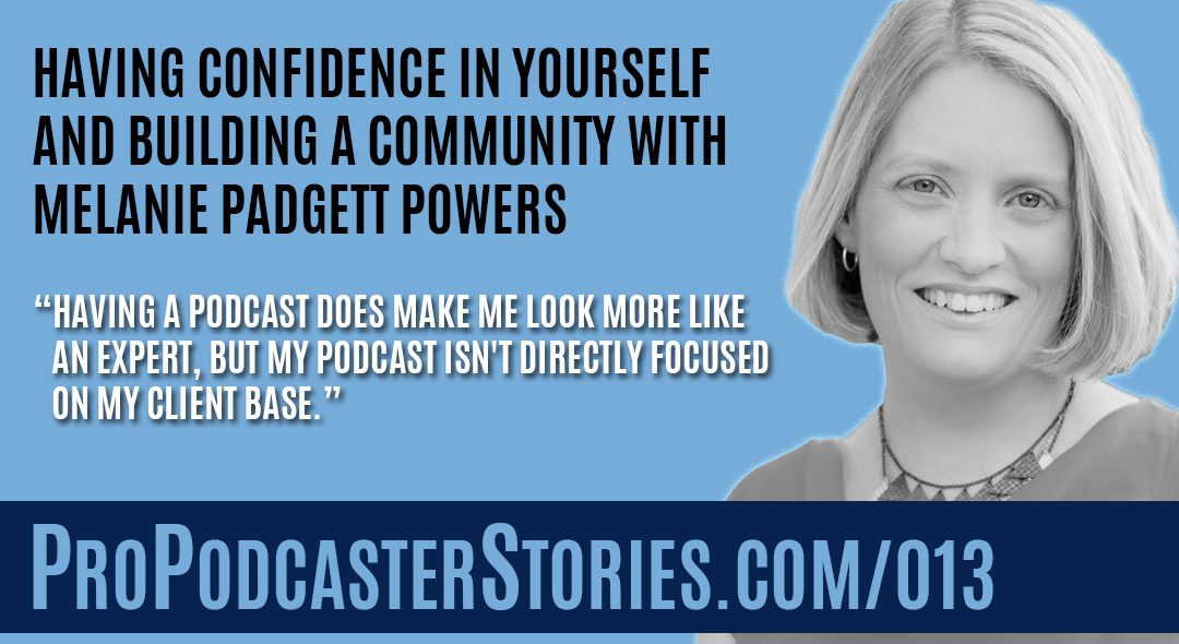Melanie Padgett Powers on Pro Podcaster Stories