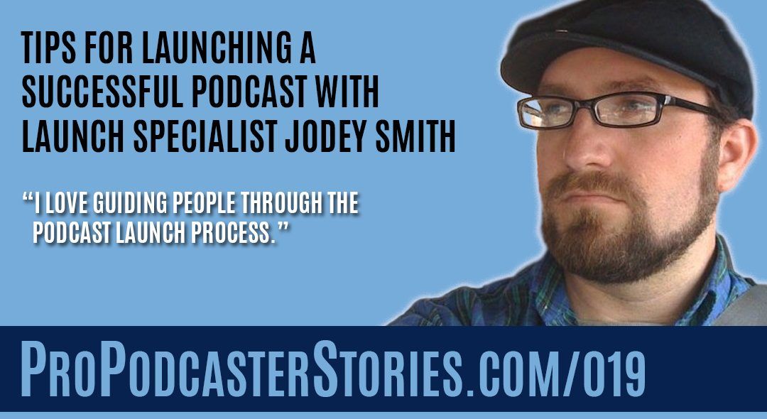 Tips for Launching a Successful Podcast with Launch Specialist Jodey Smith