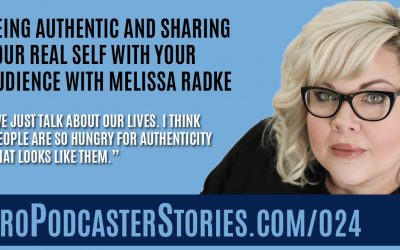Being Authentic and Sharing Your Real Self With Your Audience with Melissa Radke
