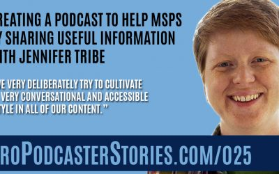 Creating a Podcast to Help MSPs by Sharing Useful Information with Jennifer Tribe