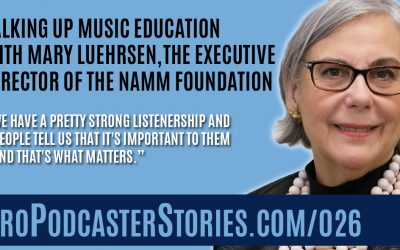 Talking Up Music Education with Mary Luehrsen the Executive Director of The NAMM Foundation