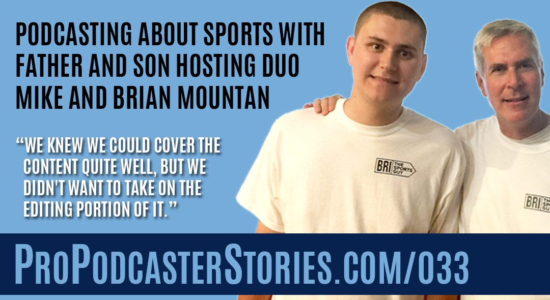 Podcasting About Sports With Father and Son Hosting Duo Mike and Brian Mountan