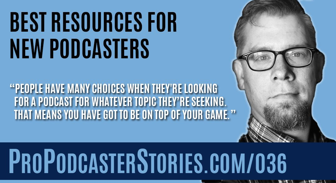 Best Resources for New Podcasters