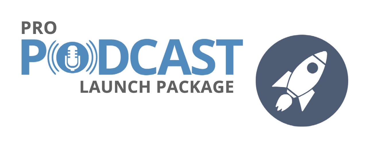 Pro Podcast Launch Package